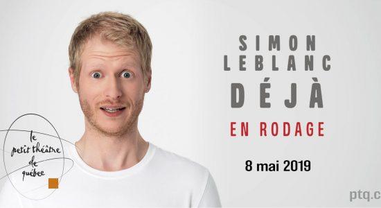 Simon Leblanc – DÉJÀ (en rodage)