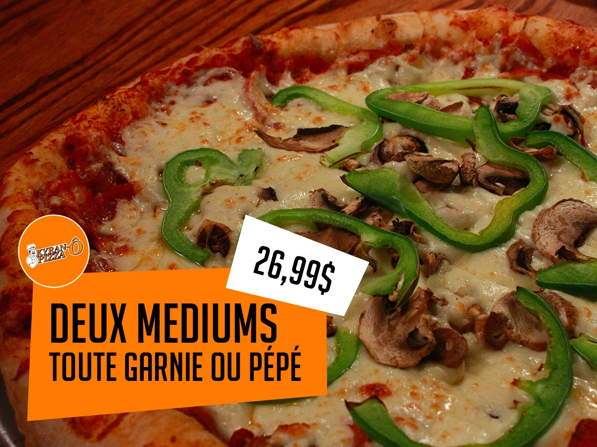 2 médiums pour 26,99$ | Kyran-O-Pizza