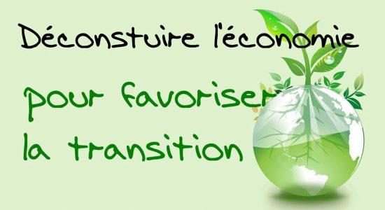 Déconstruire l'économie pour favoriser la transition sociale
